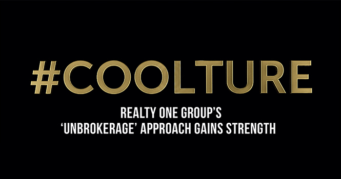 #Coolture: Realty ONE Group's 'Unbrokerage' Approach Gains Strength