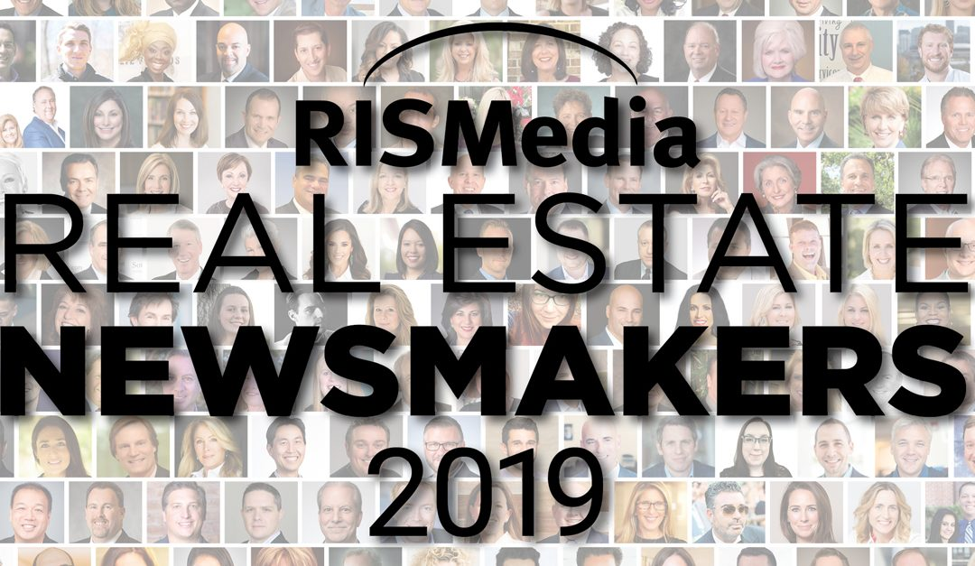 RISMedia's 2019 Real Estate Newsmakers: Positivity Shines