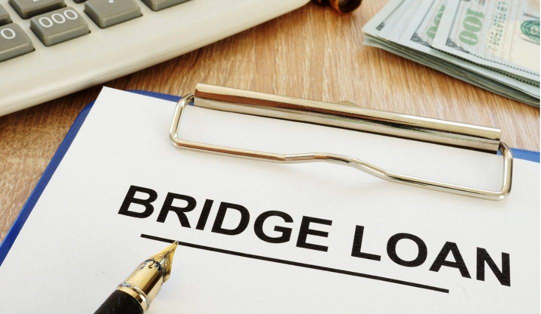 Selling Soon? Understanding Bridge Loans