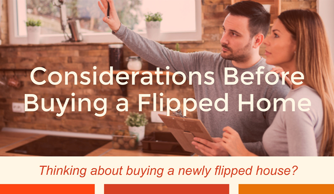 Considerations Before Buying a Flipped Home