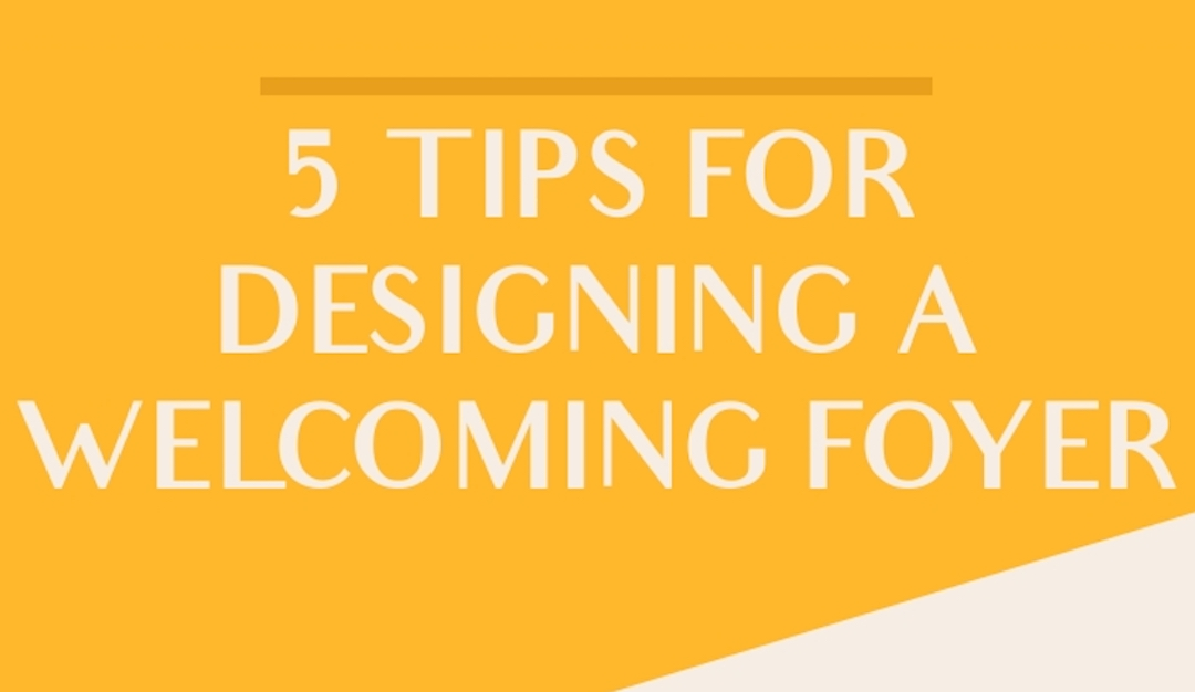 5 Tips for Designing a Welcoming Foyer