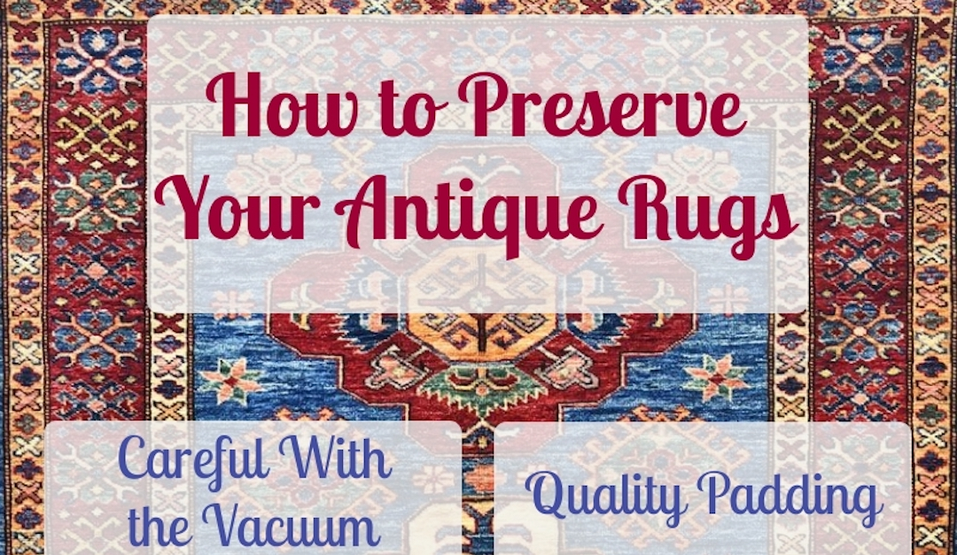 How to Preserve Your Antique Rugs