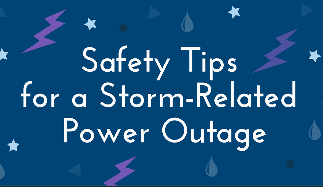 Safety Tips for a Storm-Related Power Outage