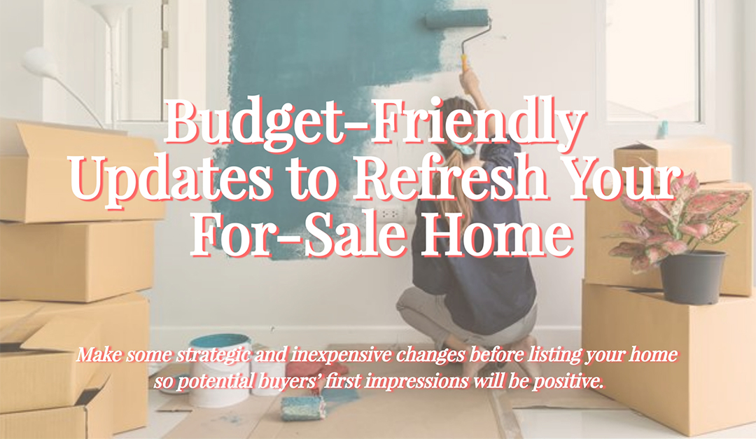 Budget-Friendly Updates to Refresh Your For-Sale Home