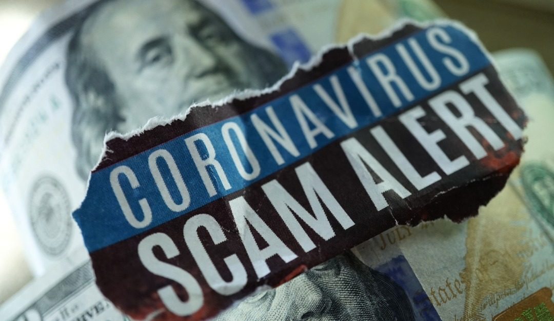 How to Avoid Becoming a Victim of a COVID-19 Scam