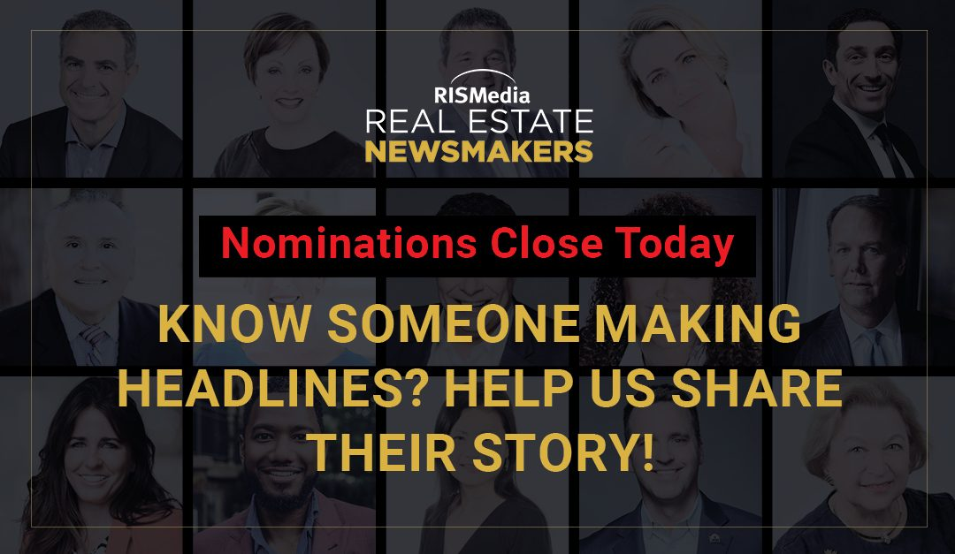 Real Estate Newsmaker Nominations Close Today