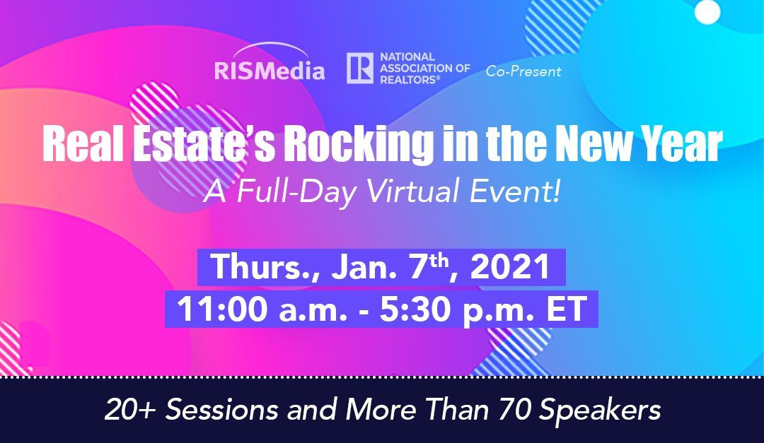 Still Time to Register: Join More Than 14,000 Signed Up for Today's 'Real Estate's Rocking in the New Year' 2021