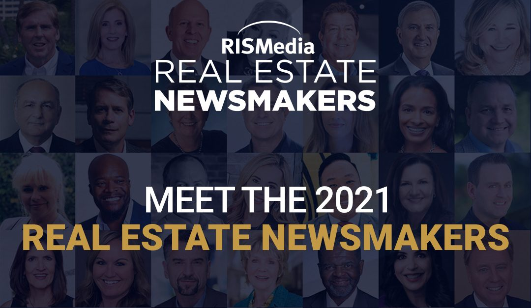 Introducing RISMedia's 2021 Real Estate Newsmakers: Bright Beacons Amid a Murky Year