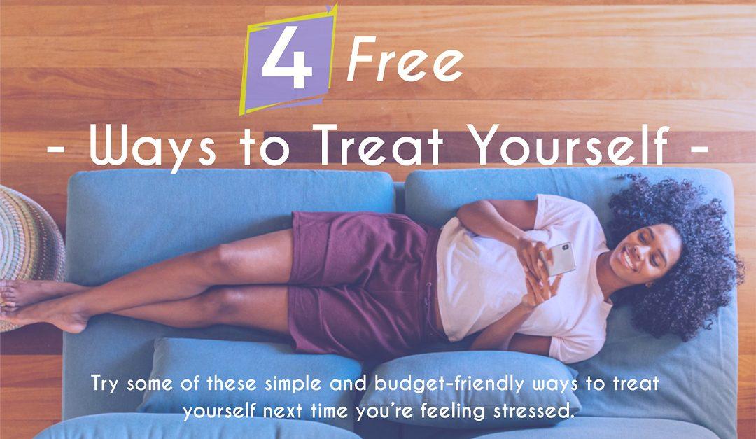 4 Free Ways to Treat Yourself